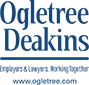 Ogletree Deakins. Employers & Lawyers Working Together. www.ogletree.com